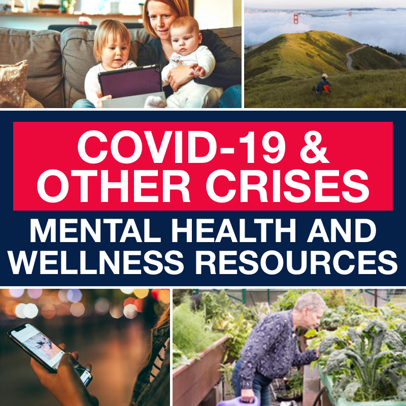 Resources to Support Your Mental Health During the COVID-19 Outbreak and Other Crises